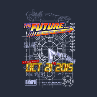 The Future... Already Been There! Oct 21st 2015 t-shirts