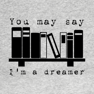 You may say I'm a dreamer...