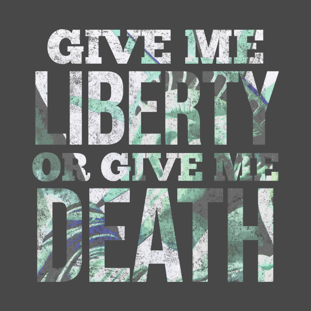 give me liberty or give me death text