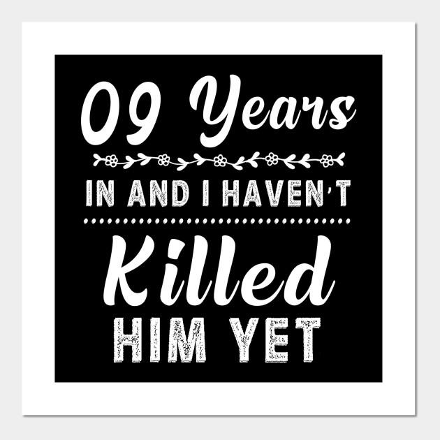 9 Years In Shirt 9th Year Wedding Anniversary Gift Idea Wedding Anniversary Gifts By Year Posters And Art Prints Teepublic Uk
