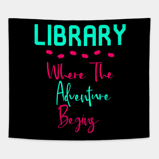 Library Where The Adventure Begins Fun Quote