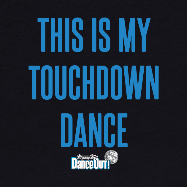 This Is My Touchdown Dance teal