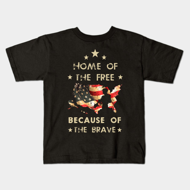 827b2b4a5d463 Home Of The Free Because Of The Brave Shirt 4th July Independence Day  Patriotic USA Freedom Liberty Kids T-Shirt