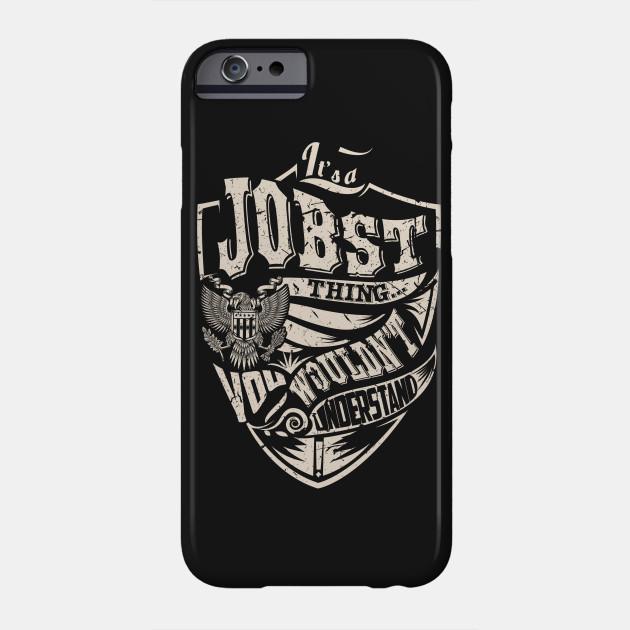 Its A Jobst Thing Jobst Phone Case Teepublic