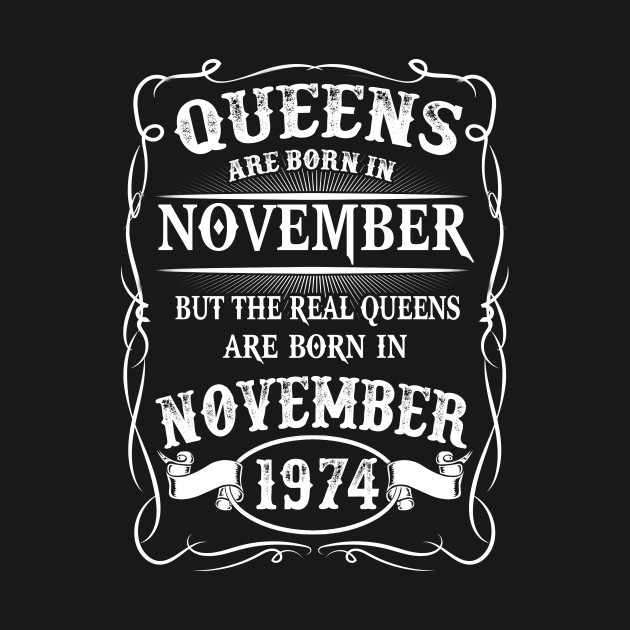 Queens are Born in November 1974
