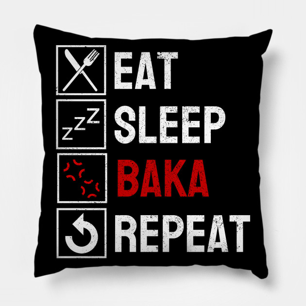 BAKA - Eat Sleep Anime Repeat Tsundere Anime Gift