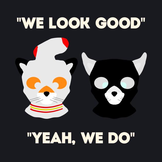 We Look Good