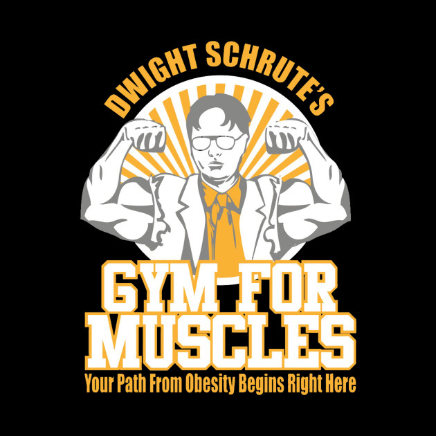 Dwight Schrute's Gym for Muscles