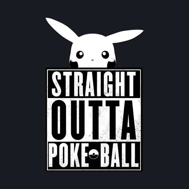 Pikachu - Straight outta Pokeball
