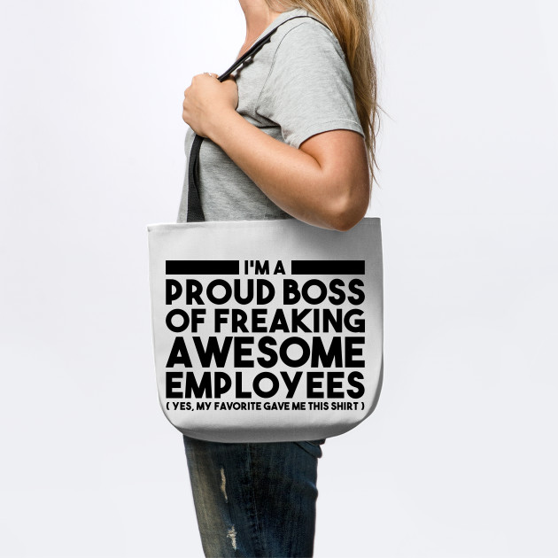 Gift from Employees to Boss -  I am a proud Boss of freaking awesome employees