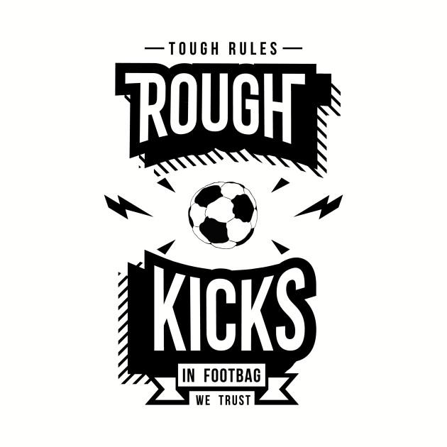 Rough Kicks, Tough Rules