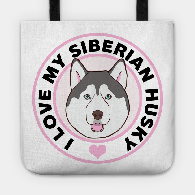 Loved By A  Husky Tote Bag New Siberian MADE IN USA