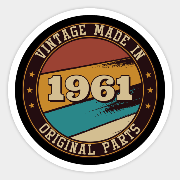 Vintage Made In 1961 59th Birthday Men - 1961 - Sticker | TeePublic