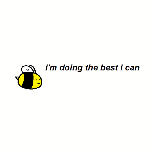 Try Your Best Bee