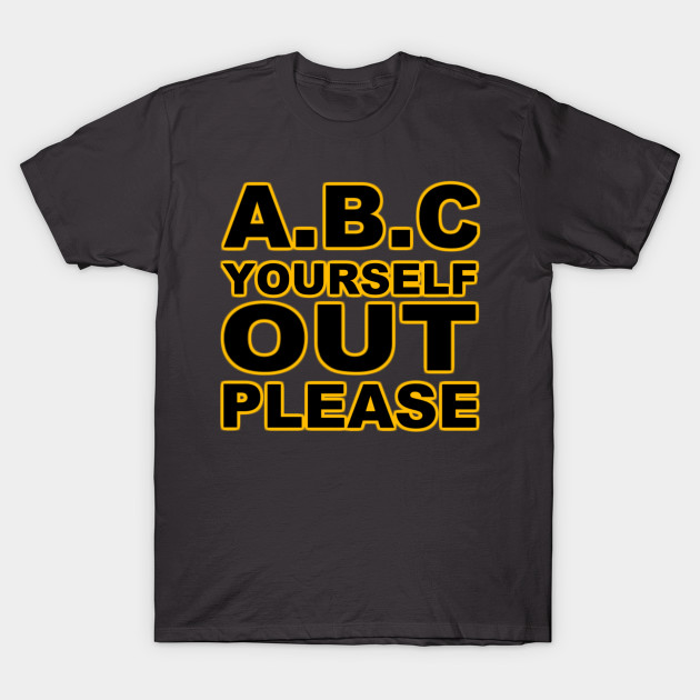 ABC Yourself Out Please