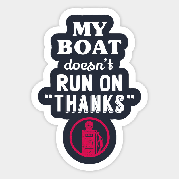 t Run On Thanks Boating Lover Outdoors