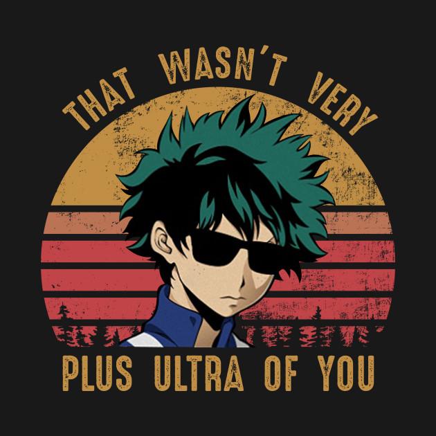 3dcdd8e9d010 ... Izuku Midoriya That Wasn't Very Plus Ultra Of You Vintage shirt