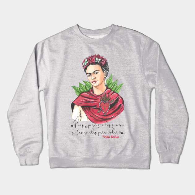 25bd8244d Frida Kahlo - phrase - Frida Kahlo - Crewneck Sweatshirt | TeePublic