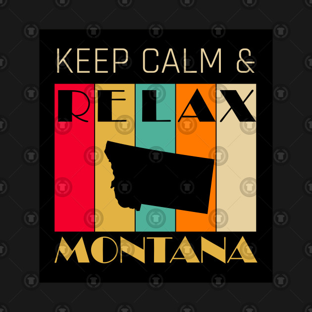 MONTANA - US STATE MAP - KEEP CALM & RELAX