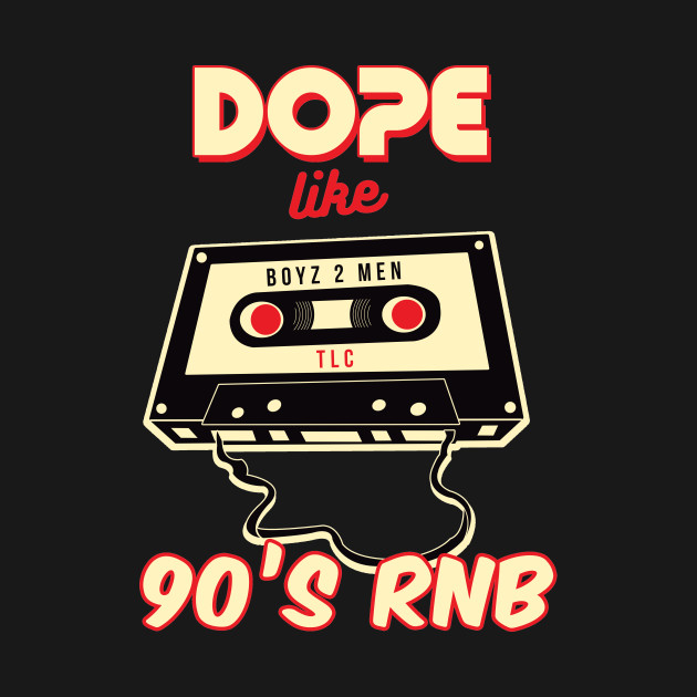Dope Like 90s RnB Music Retro Cassette T-shirt