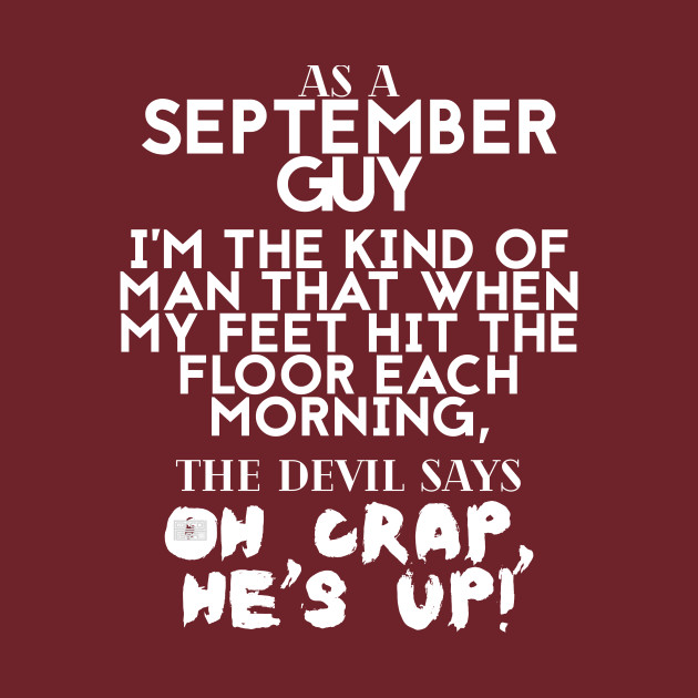 Cool Funny SEPTEMBER Guy Man Devil Crap Birth Month