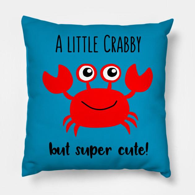 2e8a31548b Crabby But Cute - Beach - Pillow | TeePublic