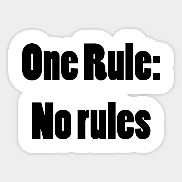 No rules - No Rules - Sticker | TeePublic