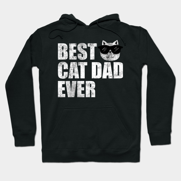 92ced8079 Best Cat Dad Ever T-Shirt Cat Daddy Gift Shirts - Best Cat Dad Ever ...