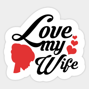 I Love My Wife Stickers Teepublic
