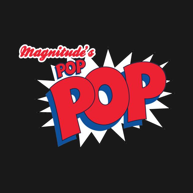 Magnitude's Pop Pop!