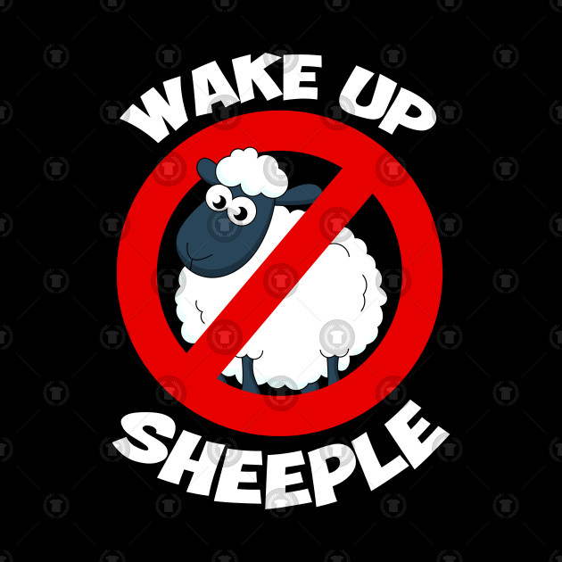 Wake Up Sheeple
