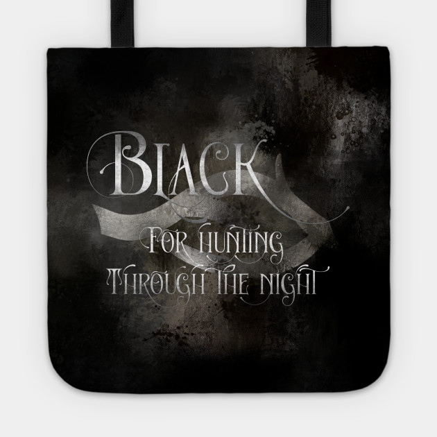 BLACK for hunting through the night. Shadowhunter Children's Rhyme