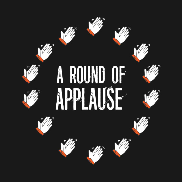 A Round Of Applause Funny Pun Gift Funny T Shirt