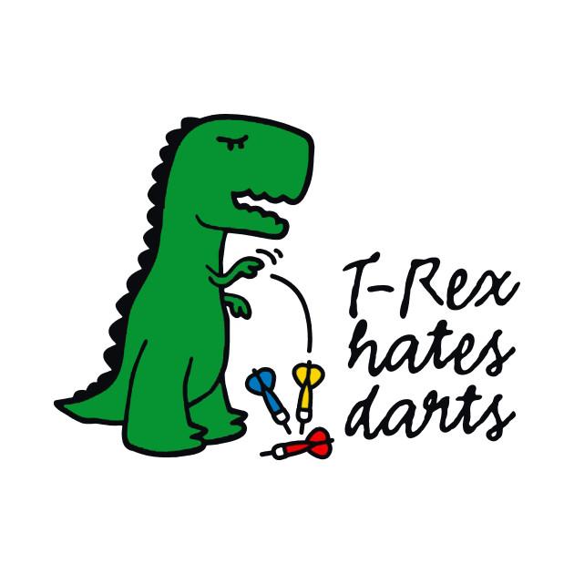 b1da6a74e8 ... T-Rex hates darts dinosaur darts player funny darts T-shirt