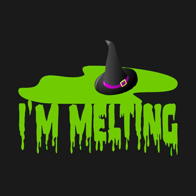 Im Melting Wicked Witch Of The West The Wizard Of Oz T Shirt
