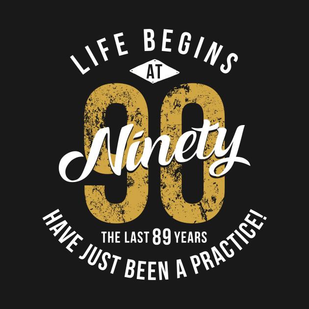 Life Begins At 90