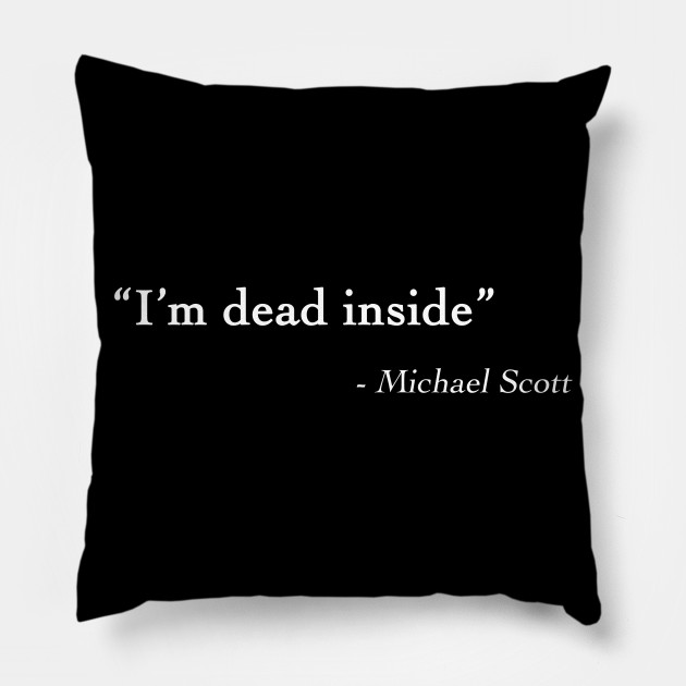 Pillow With Beads Inside.I M Dead Inside Quote