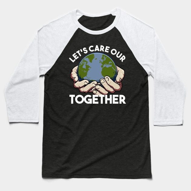 Earth Protection Earth protection environmentalists mother Baseball T-Shirt
