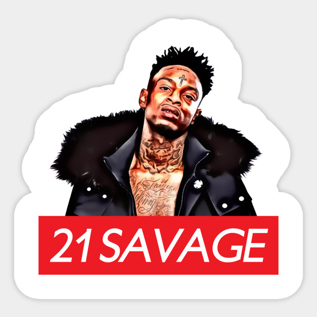 21 savage sticker