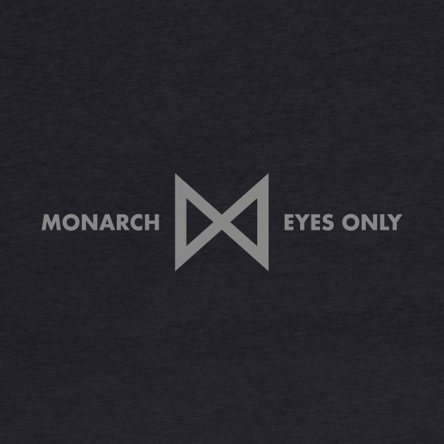 Monarch Eyes Only