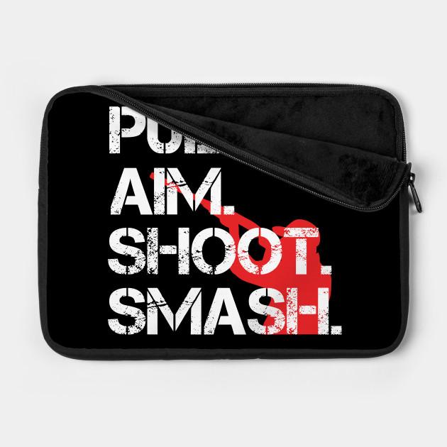 Pull. Aim. Shoot. Smash. Guy