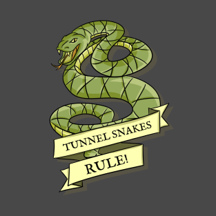 Tunnel Snakes Rule t-shirts