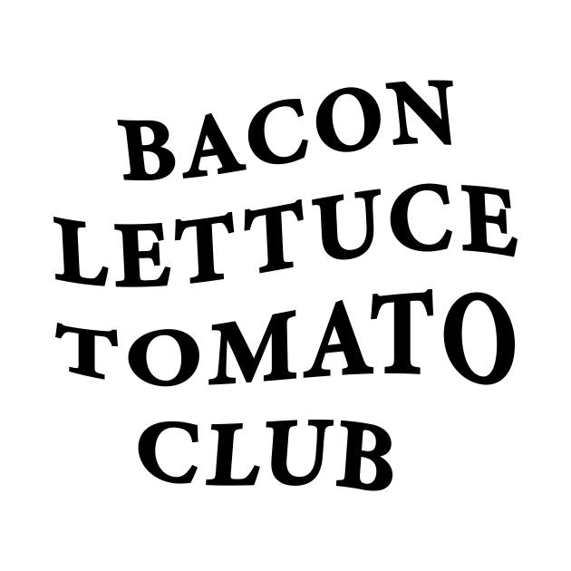 Bacon Lettuce Tomato Club