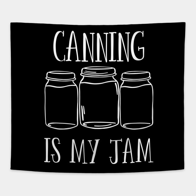 Canning Is My Jam