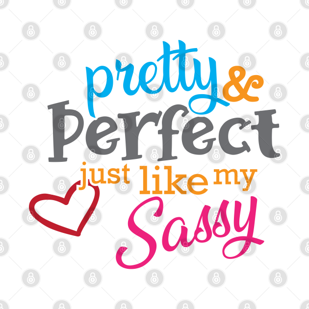 Sassy - Pretty and perfect just like my sassy