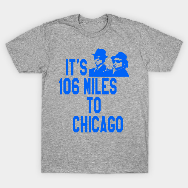 Blues Brothers - Its 106 Miles To Chicago