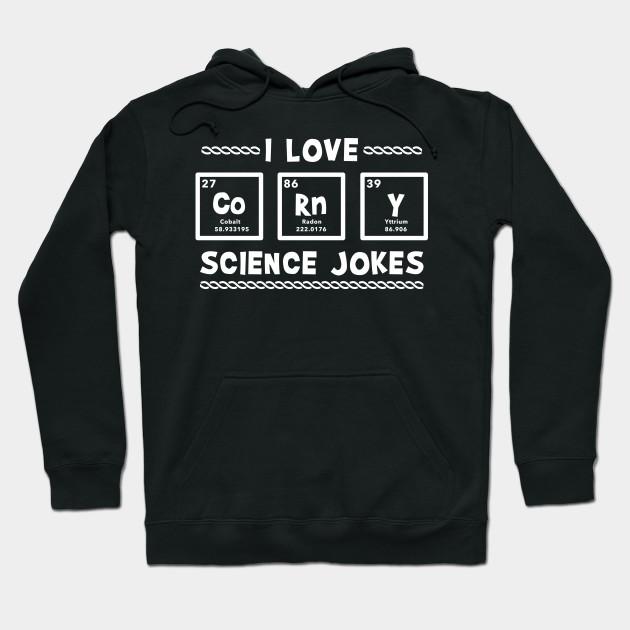I love corny science jokes Nerd Geek
