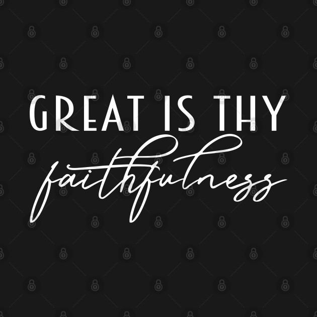 Great Is Thy Faithfulness, Christian, Jesus, Quote, Believer, Christian Quote, Saying