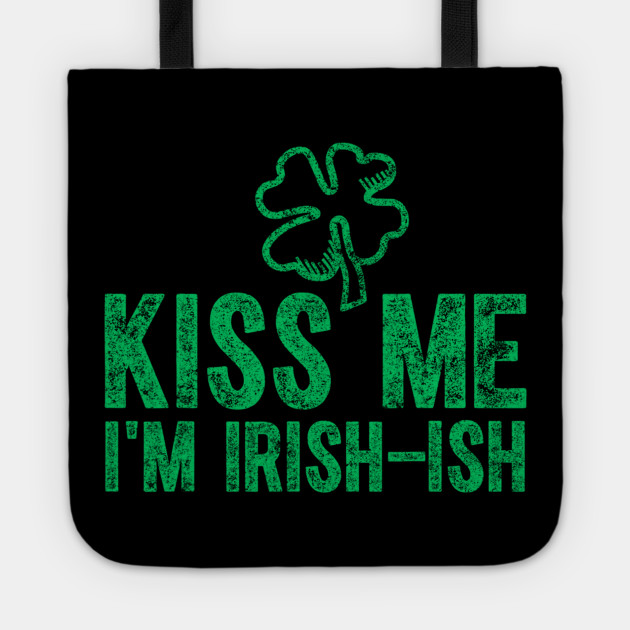 Kiss Me I'm Irish-Ish Saint Patrick Day