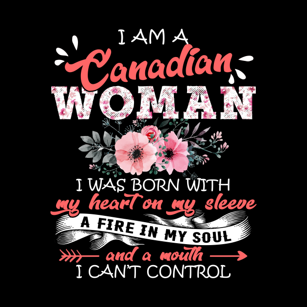 Canadian Woman I Was Born With My Heart on My Sleeve Floral Canada Flowers Graphic